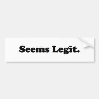 Seems Legit. Bumper Stickers