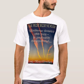 Seen ChemTrails? T-Shirt