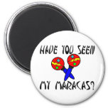 Seen My Maracas Fridge Magnets