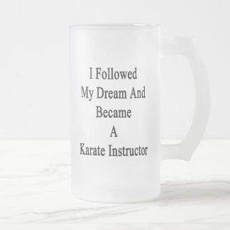 Seguí mi sueño e hice instructor del karate taza cristal mate