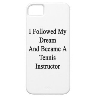 Seguí mi sueño e hice instructor del tenis iPhone 5 fundas