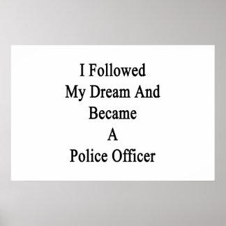 Seguí mi sueño e hice oficial de policía póster
