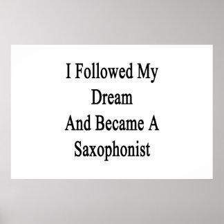 Seguí mi sueño e hice un saxofonista póster