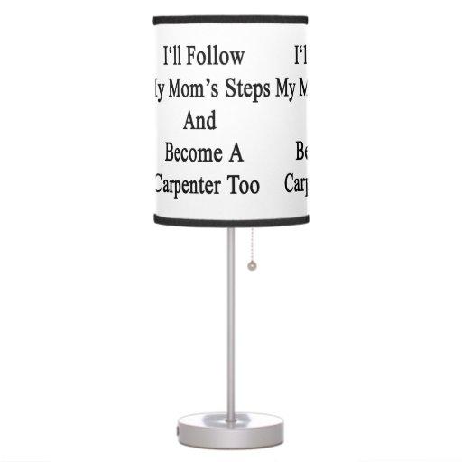 Seguiré los pasos de mi mamá y haré carpintero