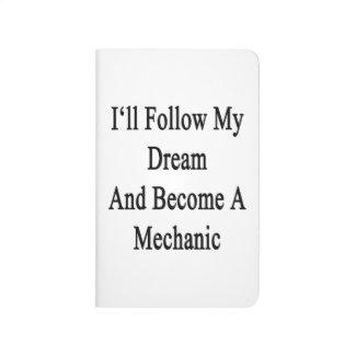 Seguiré mi sueño y haré mecánico cuaderno