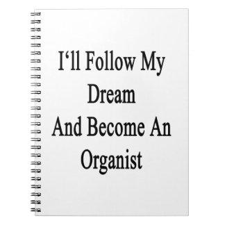 Seguiré mi sueño y haré organista libro de apuntes