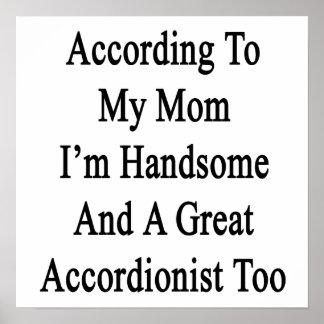 Según mi mamá soy hermoso y un gran Accor Posters