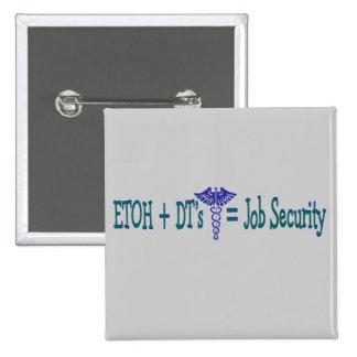 Seguridad en el empleo de ETOH--Regalos divertidos Pin Cuadrado