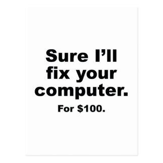 Seguro fijaré su ordenador. Para $100. Postal