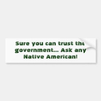 Seguro usted puede confiar en al gobierno… Pida cu Pegatina De Parachoque
