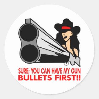Seguro, usted puede tener mi arma, balas primero pegatina redonda