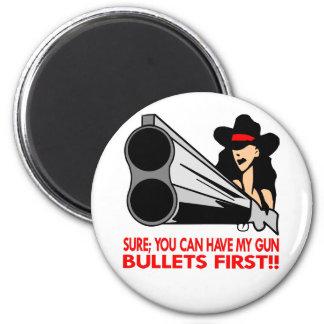 Seguro usted puede tener mis balas del arma primer imán redondo 5 cm