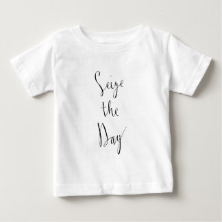 Seize the Day Brush Script Design Baby T-Shirt