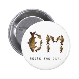 Seize the Day Button! Pinback Button