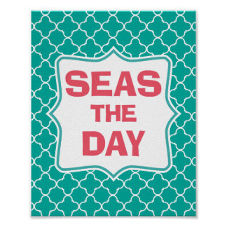 Seize the Day Funny Quote Poster