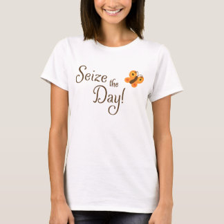 Seize the day! motivational t-shirt with butterfly
