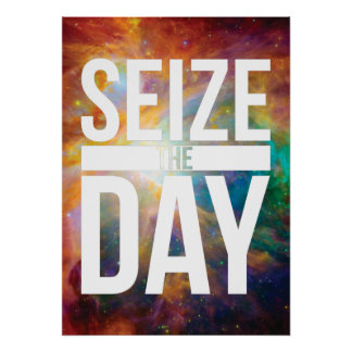 Seize the Day Nebula Posters