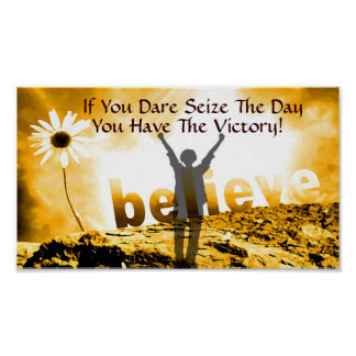 Seize the Day,You Have The Victory!_ Print