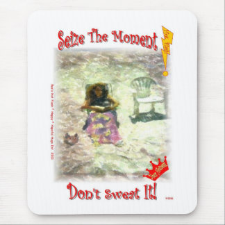 Seize The Moment; Don't Sweat It! Mouse Pad