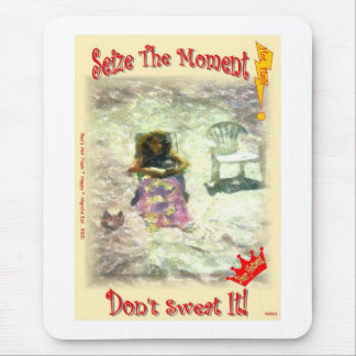 Seize the Moment, Don't Sweat It!, Mouse Pad