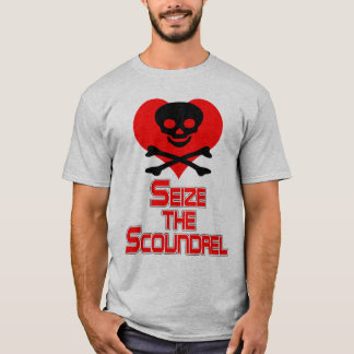 Seize the Scoundrel T-Shirt