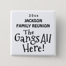 Select a Color Gangs All Here Family Reunion Gift Pinback Button