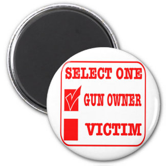 Select One Gun Owner or Victim 2 Inch Round Magnet