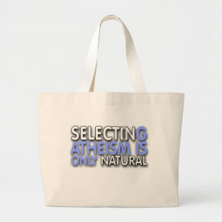 Selecting Atheism is only natural Tote Bags