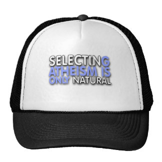 Selecting Atheism is only natural Trucker Hat