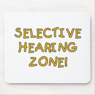 Selective Hearing Zone Tshirts and Gifts Mouse Pad