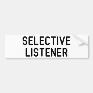 Selective Listener Car Bumper Sticker