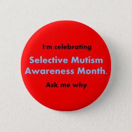 Selective Mutism Awareness Month Button