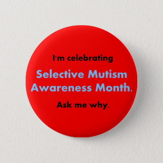 Selective Mutism Awareness Month Button
