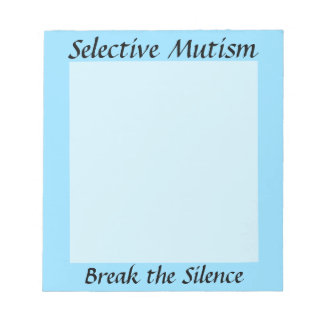 Selective Mutism Break the Silence Notepad