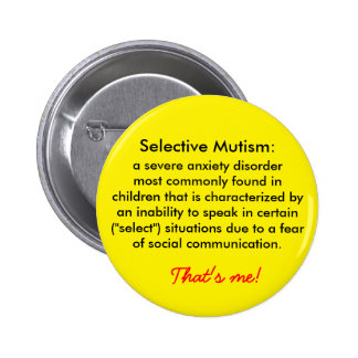 Selective Mutism Definition Pinback Button