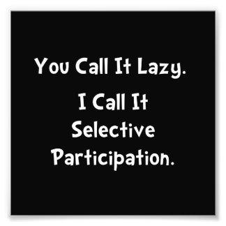 Selective Participation Photo Print