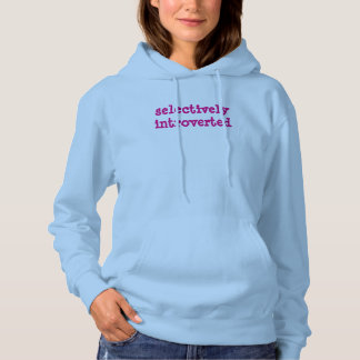 selectively introverted hoodie