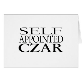 Self Appointed Czar Card