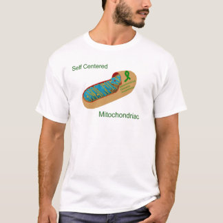 self centered mitochondriac T-Shirt