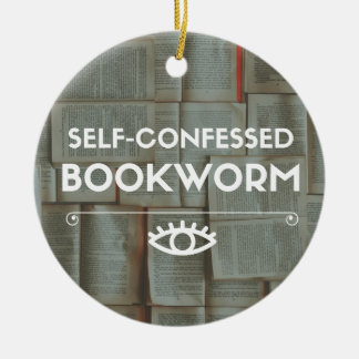 Self-Confessed Bookworm Ceramic Ornament