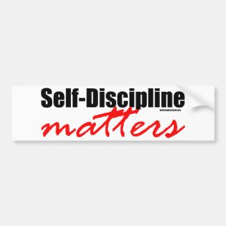 Self-Discipline Matters Bumper Sticker