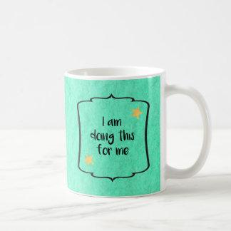 Self Esteem Motivation Affirmation Quote Coffee Mug