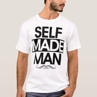 Self Made Man T-Shirt