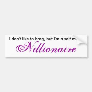 Self Made Nillionaire Bumper Stickers