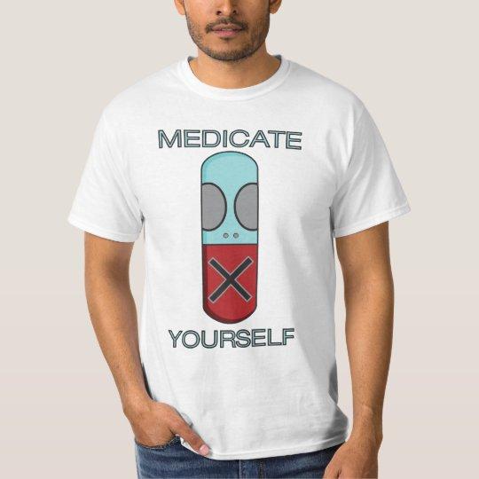 SELF-MEDICATION T-Shirt