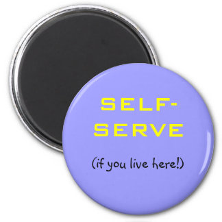SELF-SERVE, (if you live here!) Magnet