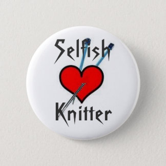 Selfish Knitter, SelfishKnitter - Customized Button