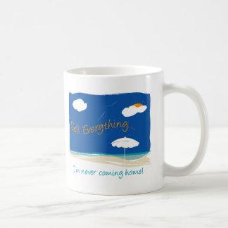 Sell Everything I'm Never Coming Home Coffee Mug