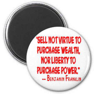 Sell Not Your Virtue To Purchase Wealth. Nor 2 Inch Round Magnet