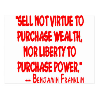 Sell Not Your Virtue To Purchase Wealth. Nor Postcard
